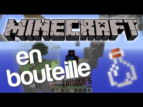 Minecraft en bouteille épisode 6