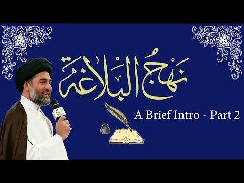A Brief Introduction to Nahj al Balagha Part 2 | Maulana Syed Ali Raza Rizvi