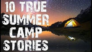 10 TRUE Terrifying Summer Camp & School Trip Horror Stories | (Scary Stories)
