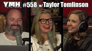 Your Mom's House Podcast - Ep. 558 w/ Taylor Tomlinson