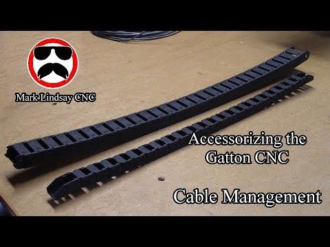 Accessorizing the Gatton CNC - Cable Management