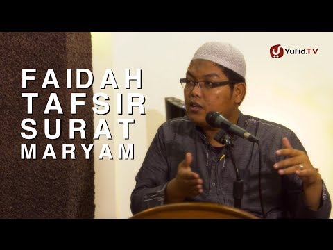 Kajian Tafsir Al-Qur'an: Faidah Dari Surat Maryam - Ustadz Firanda Andirja