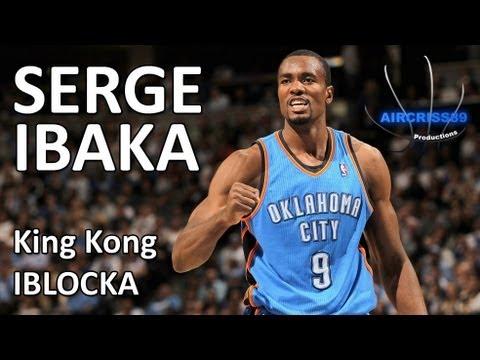 Serge Ibaka - King Kong IBLOCKA [HD]