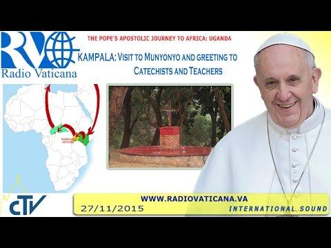 Pope Francis in Uganda: visit to Munyonyo 2015.11.27