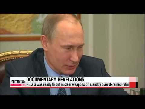 Russia was ready to put nuclear weapons on standby over Ukraine: documentary   푸