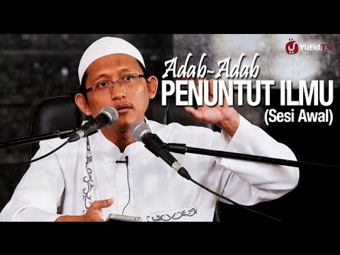 Ceramah Islam: (Sesi Awal) Adab Adab Penuntut Ilmu - Ustadz Badru Salam, Lc