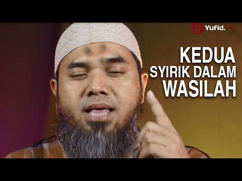 Serial Aqidah Islam (48): Kedua, Syirik Dalam Wasilah - Ustadz Afifi Abdul Wadud