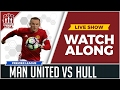 Manchester United vs Hull City LIVE STREAM Watchalong