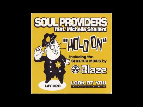 Soul Providers Ft. Michelle Shellers - Hold On (shelter Mix)