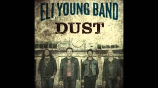 Eli Young Band-  Dust(Lyrics)