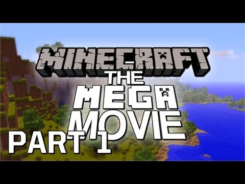 Minecraft: The Mega Movie (Part 1)