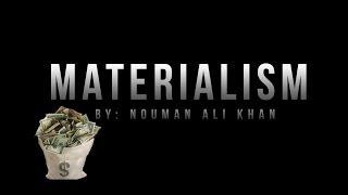 Materialism – Nouman Ali Khan – Islamic Reminder