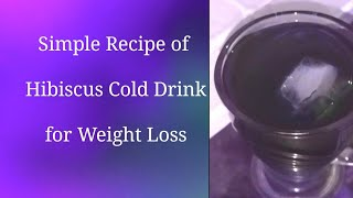 Easy & Simple Recipe of Hibiscus (Gudhal)Cold Drink Tea For Weight Loss#hibiscus,#weightloss,#recipe