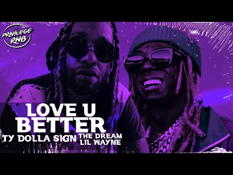 Ty Dolla $ign - Love U Better ft. Lil Wayne, The-Dream (Lyrics)
