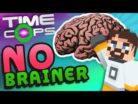 Minecraft Time Cops #3 No Brainer