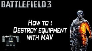 BF3 | How to : Destroy equipment with MAV