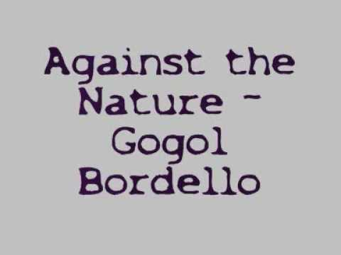 Gogol Bordello - Against The Nature