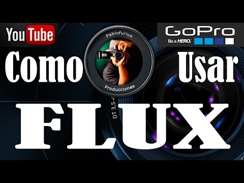 Como aplicar FLUX Super Slow Motion en GoPro @Pablofurius