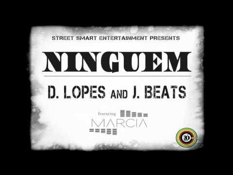 D. Lopes and J. Beats feat. Marcia - Ninguem