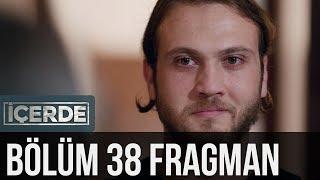İçerde 38. Bölüm Fragman