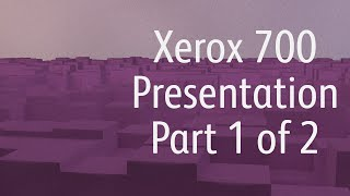 Xerox 700 Presentation_  Part 1 of 2, QDoxs