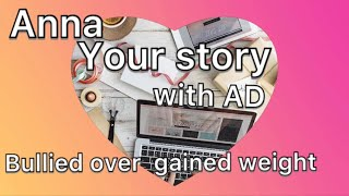 Your story with AD . Hi everyone I hope you welcome Anna