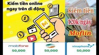 Mofiin kiếm tiền online 120k trên điện thoại dễ dàng