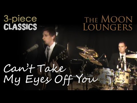 The Moon Loungers - Cant Take My Eyes Off You