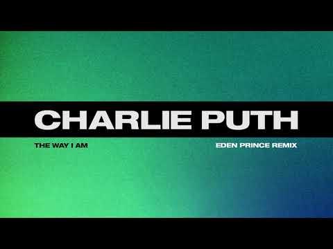 Charlie Puth - The Way I Am (Eden Prince Remix)