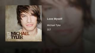 Michael Tyler Love Myself