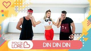 Din Din Din - Ludmilla feat. Mc Pupio & Mc Doguinha - Lore Improta | Coreografia