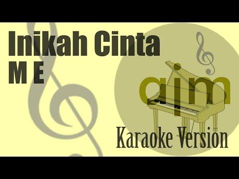 Download Lagu ME - Inikah Cinta Karaoke Version | Ayjeeme Karaoke MP3 Free