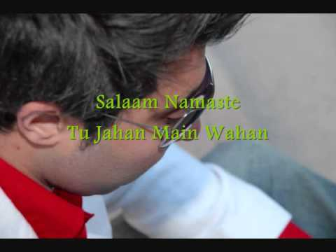 Salaam Namaste - Tu Jahan Main Wahan