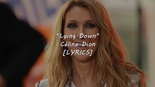 Céline Dion - Lying Down (Lyrics)
