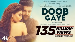 Doob Gaye ( Video) Guru Randhawa   Urvashi Rautela   Jaani, B Praak   Remo D   Bhushan K