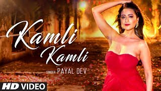 Kamli Kamli Video Song  Payal  Dev   Raaj  Aashoo