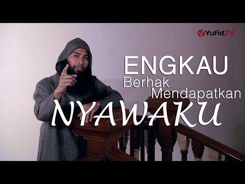 Engkau Berhak Mendapatkan Nyawaku - Ustadz DR. Syafiq Basalamah, MA
