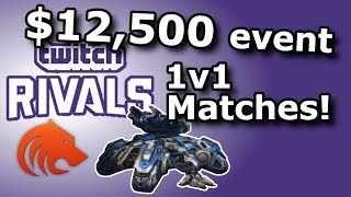 StarCraft 2: Twitch Rivals $12500 Event - 1v1 Matches!
