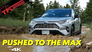 We Take The 2019 Toyota RAV4 Hybrid To The LIMIT Off-Road Deep In The Mountains