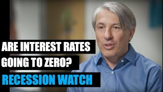 🔴 A Recession Bet - Interest Rates Going to Zero | Recession Watch