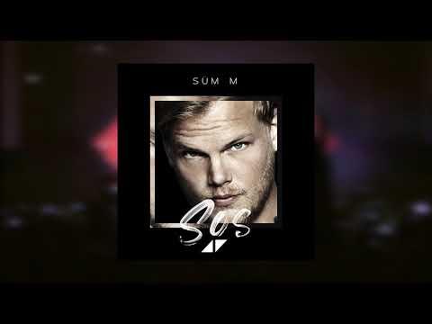 Avicii - SOS (Sum M Remix)