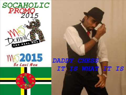 [MAS DOMNIK 2015] Daddy Chess - It Is What It Is - Dominica Calypso 2015