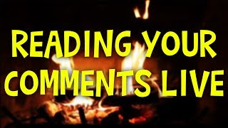 Reading Your Comments Live