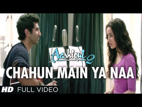 Chahun Main Ya Naa Full Video Song Aashiqui 2 | Aditya Roy Kapur...