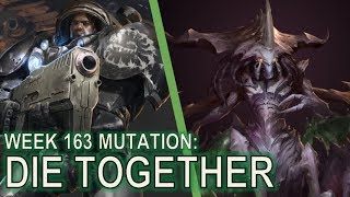 Starcraft II: Co-Op Mutation #163 - Die Together [It'll be back in 3 weeks]