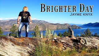 Jayme Knyx - Brighter Day