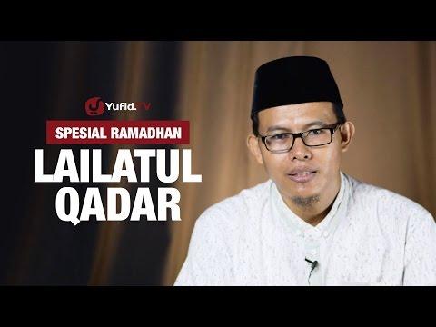 Lailatul Qadar - Ustadz Muhammad Romelan