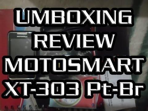 Unboxing Review Motorola MotoSmart XT303 pt-BR