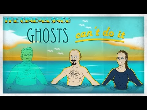The Cinema Snob: GHOSTS CAN'T DO IT