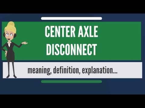 What is CENTER AXLE DISCONNECT? What does CENTER AXLE DISCONNECT mean?